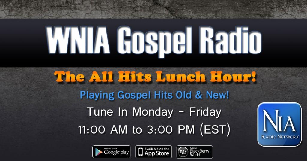 WNIA Gospel Radio - All Hits Lunch Hour
