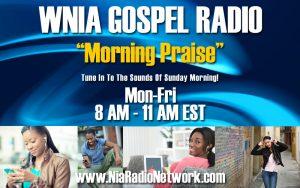 WNIA Gospel Radio Morning Praise Hour